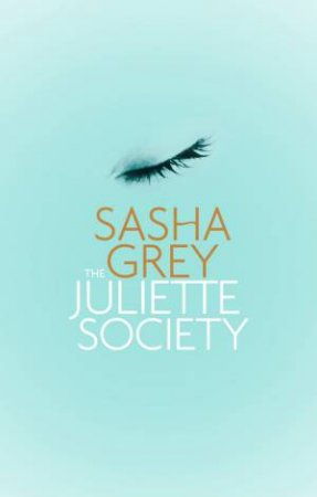 The Juliette Society by Sasha Grey