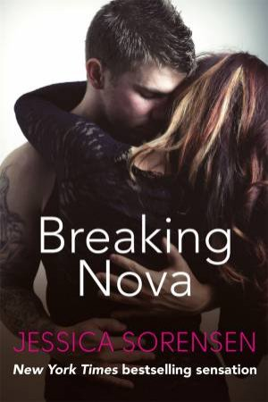 Breaking Nova by Jessica Sorensen