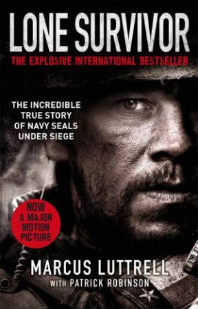 Lone Survivor by Marcus Luttrell & Patrick Robinson
