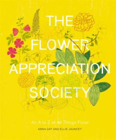 The Flower Appreciation Society by Anna Day & Ellie Jauncey