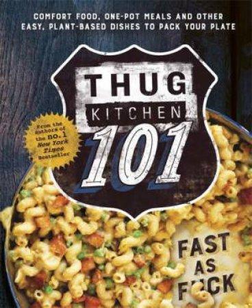 Thug Kitchen 101 by Kitchen Thug
