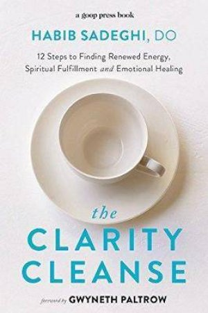 The Clarity Cleanse by Habib Sadeghi