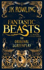 Fantastic Beasts And Where To Find Them The Original Screenplay