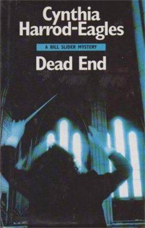 Dead End by Cynthia Harrod-Eagles