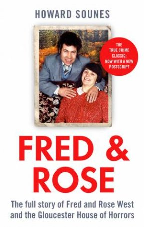 Fred & Rose by Howard Sounes