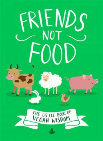 Friends Not Food by Various