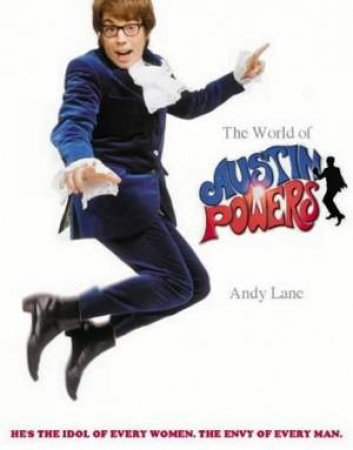 The World Of Austin Powers by Andy Lane