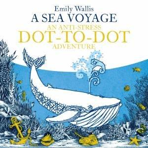A Sea Voyage: An Anti-Stress Dot-To-Dot Adventure