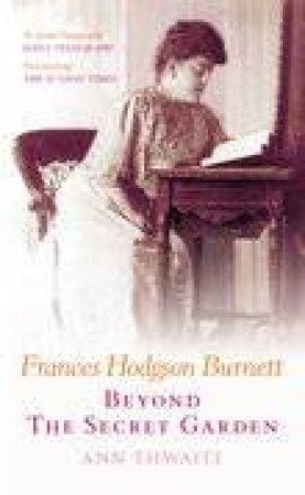 Frances Hodgson Burnett by Ann Thwaite