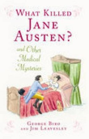 What Killed Jane Austen? by George et al Biro