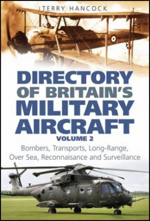 Directory Of Britain's Military Aircraft, Vol 2  by Terry Hancock