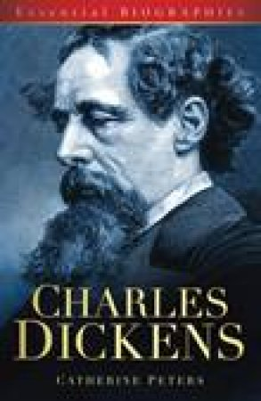 Charles Dickens: An Introduction to the Life and Work of Charles Dickens by Catherine Peters