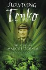 Surviving Tenko The Story of Margot Turner