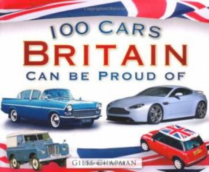 100 Cars Britian Can Be Proud Of by Giles Chapman
