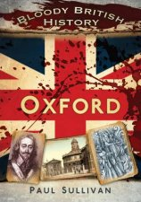 Bloody British History Oxford