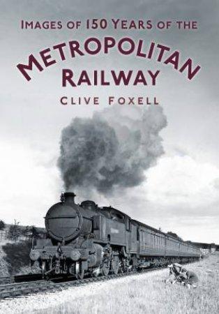150 Years of the Metropolitan Railway