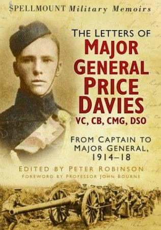 Spellmount Military Memoirs: The Letters of Major General Price Davies V