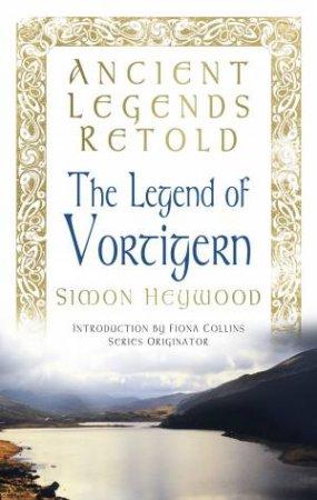 Ancient Legends Retold: Vortigern
