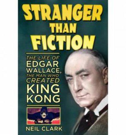 Stranger Than Fiction by Neil Clark