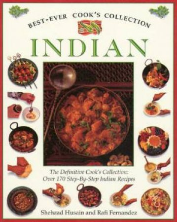 Best-Ever Cook's Collection: Indian by Shehzad Husain & Rafi Fernandez