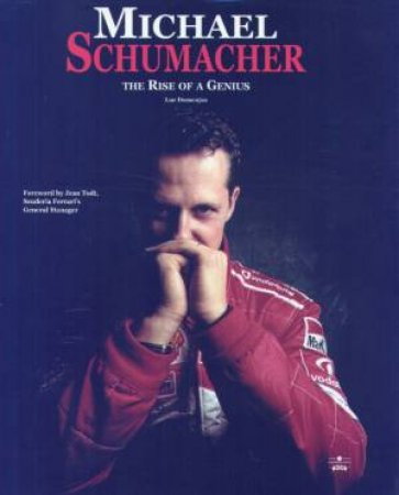 Michael Schumacher: The Rise Of A Genius by Luc Domenjoz