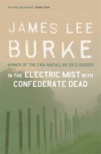 A Dave Robicheaux Novel: In The Electric Mist With Confederate Dead