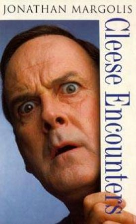 Cleese Encounters: A Biography Of John Cleese by Jonathan Margolis