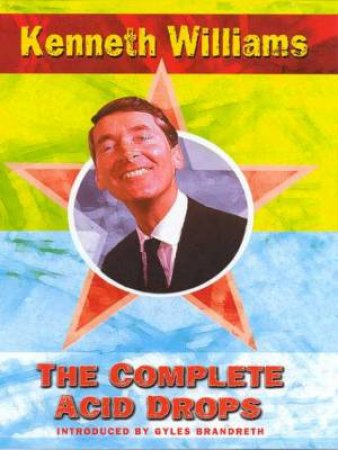 The Complete Acid Drops by Kenneth Williams