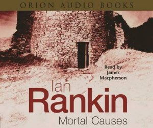 Mortal Causes - Cassette by Ian Rankin