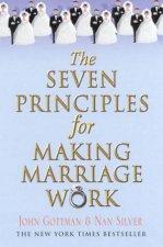 The Seven Principles For Making Marriage Work by John Gottman & Nan Silver