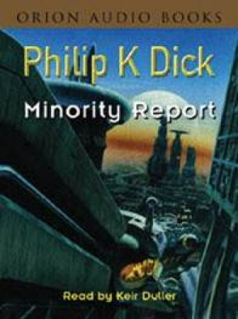 Minority Report: Short Stories - Cassette by Phillip K Dick