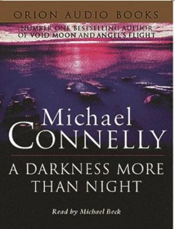 A Darkness More Than Night - Cassette by Michael Connelly