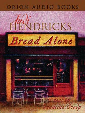 Bread Alone - Cassette by Judi Hendricks