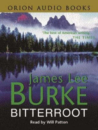 A Billy Bob Holland Mystery: Bitterroot - Cassette by James Lee Burke