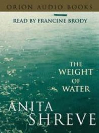 The Weight Of Water - Cassette by Anita Shreve