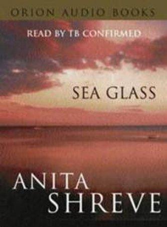 Sea Glass - Cassette by Anita Shreve