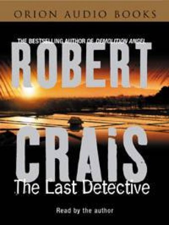 An Elvis Cole Novel: The Last Detective - Cassette by Robert Crais