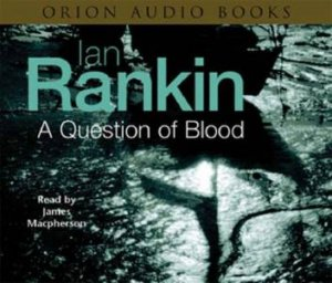 A Question Of Blood - CD by Ian Rankin