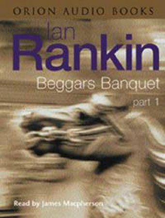 Beggars Banquet Part 1 - Cassette by Ian Rankin