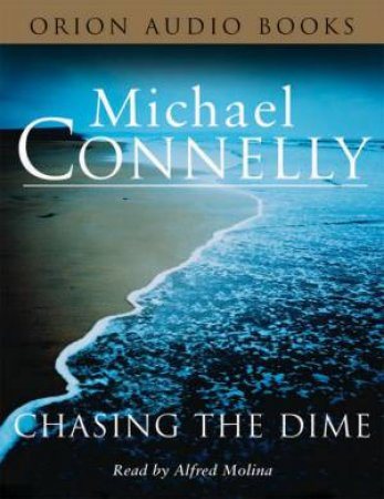 Chasing The Dime - Cassette by Michael Connelly