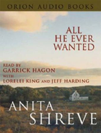 All He Ever Wanted - Cassette by Anita Shreve