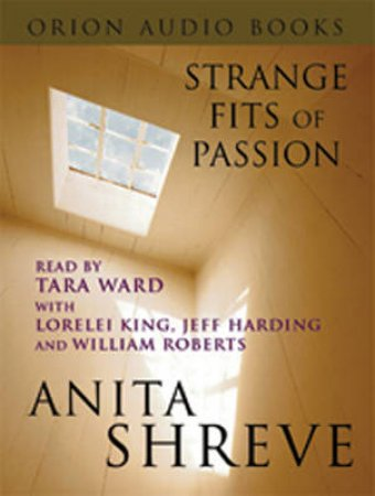 Strange Fits Of Passion - Cassette by Anita Shreve
