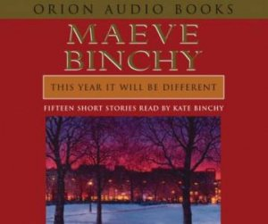 This Year It Will Be Different: Fifteen Short Stories - CD by Maeve Binchy