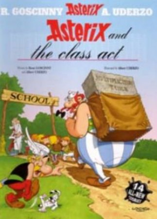 Asterix Omnibus: Asterix And The Class Act by R Goscinny & A Uderzo