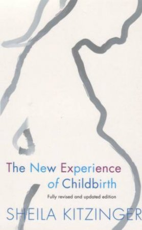 The New Experience Of Childbirth by Sheila Kitzinger