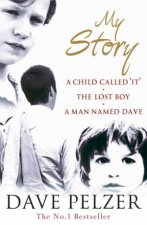 My Story A Child Called It  The Lost Boy  A Man Named Dave