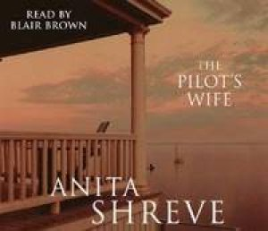 Pilot's Wife - CD by Anita Shreve