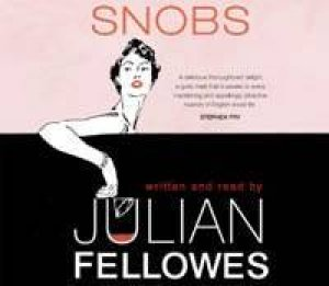 Snobs - CD by Julian Fellowes