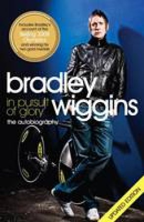 In Pursuit of Glory: The Autobiography by Bradley Wiggins
