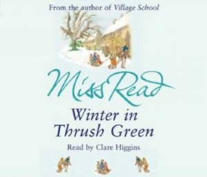 Winter In Thrush Green - CD by Miss Read